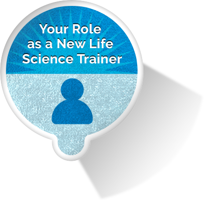 Your Role as a Life Science Trainer eLearning Module