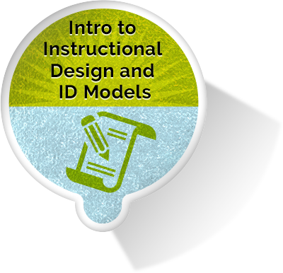 Introduction to Instructional Design and Design Models eLearning Module